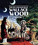 Life and Legend of Wallace Wood Volume 2, The