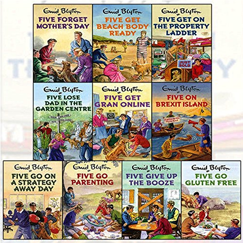 enid blyton for grown ups collection 10 books set (five forget mother's day, five get beach body ready, five get on the property ladder, five lose dad in the garden centre, five get gran online, five on brexit island, five go on a strategy away day, five go parenting, five give up the booze, five go gluten free)