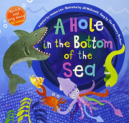A Hole in the Bottom of the Sea (Barefoot Books Singalongs) por Jessica Law
