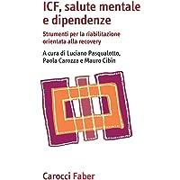ICF, salute mentale e dipendenze. Strumenti per la riabilitazione orientata alla recovery