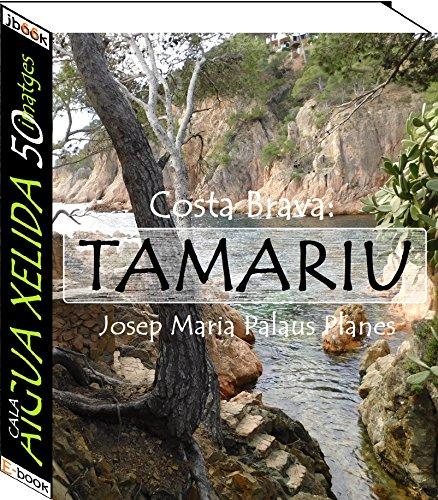 Costa Brava: Tamariu [Cala Aigua Xelida] (50 imatges)  (Catalan Edition) por JOSEP MARIA PALAUS PLANES