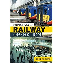 Principles of Railway Operation by J Glover (2013-02-07)