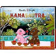 Rosalie & Trüffel Das Kamasautra: Süße Spielarten der Liebe