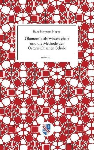 Ökonomik als Wissenschaft und die Methode der Österreichischen Schule by Hans-Hermann Hoppe (2015-09-01)
