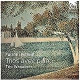 Faure: Piano Trio Op.120; Pierne: Piano Trio Op.45