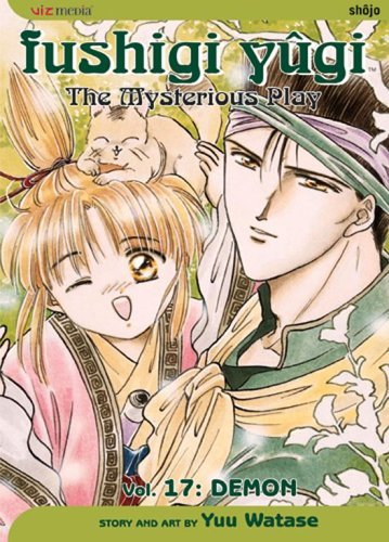 Fushigi Yugi Volume 17: The Mysterious Play: Demon (Manga): v. 17 by Yuu Watase (6-Oct-2008) Paperback