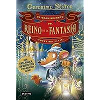 El gran secreto del Reino de la Fantasía. Undécimo viaje (Geronimo Stilton)