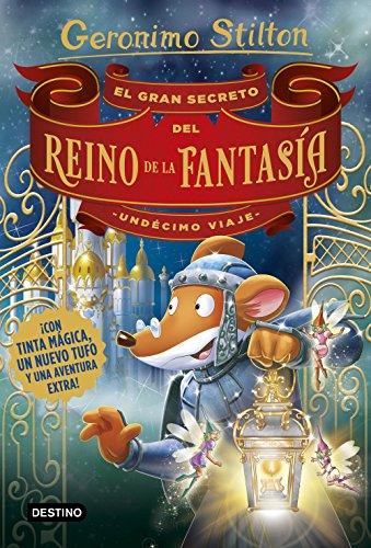 El gran secreto del Reino de la Fantasía. Undécimo viaje (Geronimo Stilton) por Geronimo Stilton