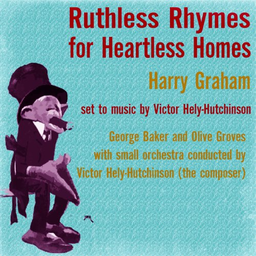Harry Graham: Ruthless Rhymes for Heartless Homes Baker-olive