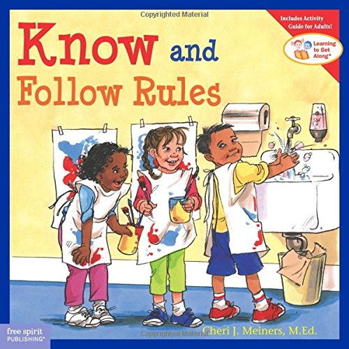 Know and Follow Rules: Learning to Get Along por Cheri J. Meiners