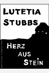 Lutetia Stubbs: Herz aus Stein (Lutetia Stubbs - Eine Cozy Mystery/Krimi Serie 2) Kindle Ausgabe