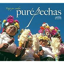 Viaje Por Sendas Purepechas/ Travels on the Paths of the Purepechas
