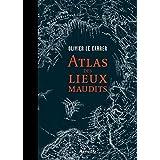 Atlas des lieux maudits (BEAUX LIVRES AR)