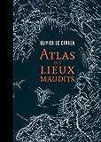 Atlas des lieux maudits (BEAUX LIVRES AR) - Format Kindle - 9782081313583 - 18,99 €