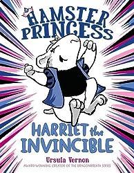 Hamster Princess Harriet the Invincible