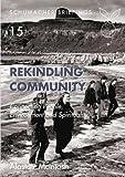 Rekindling Community: Connecting People, Evnironment and Spirituality: Connecting People, Environment and Spirituality (Schumacher Briefings, Band 15)