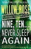 Nine, Ten ... Never sleep again (Rebekka Franck, Book 5) by Willow Rose