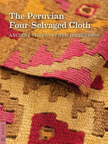 Latin America Kostüm - The Peruvian Four-selvaged Cloth (Fowler Museum Textile, Band 12)
