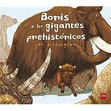 Boris y los gigantes prehistóricos (Álbumes ilustrados)