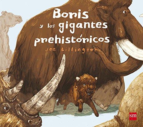 Boris y los gigantes prehistóricos (Álbumes ilustrados) por Joe Lillington