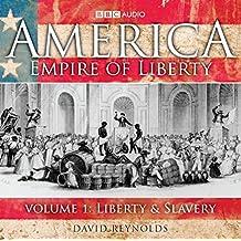 America Empire Of Liberty: Volume 1: Liberty And Slavery: Liberty and Slavery v. 1 (BBC Audio)
