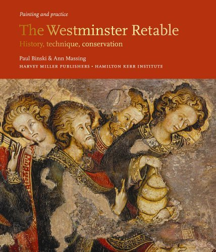 The Westminster Retable: History, Technique, Conservation (Painting and Practice) by Marie Louise Sauerberg (2010-01-05)