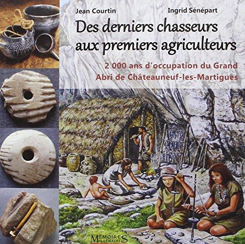 Des derniers chasseurs aux premiers agriculteurs : 2000 ans d'occupation du Grand Abri de Châteauneuf-les-Martigues. 6500-4500 avant notre ère