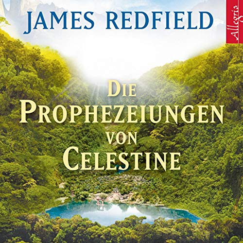 Die Prophezeiungen von Celestine: Ein Abenteuer: 9 CDs