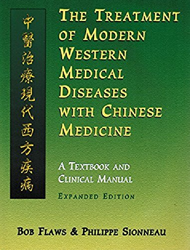 The Treatment of Modern Western Medical Diseases with Chinese Medicine: A Textbook and Clinical Manual por Bob Flaws