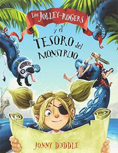 Los Jolley-Rogers y el tesoro del monstruo (Las aventuras de los Jolley-Rogers) por Jonny Duddle