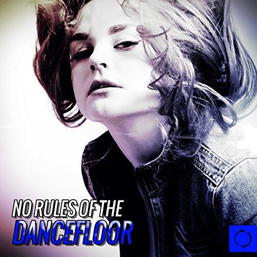 No Rules on the Dancefloor