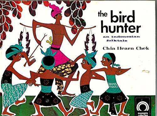 The Bird Hunter An Indonesian Folktale by Chia Hearn Illustrated by Kwan Shan Mei Chek (1977-05-03)