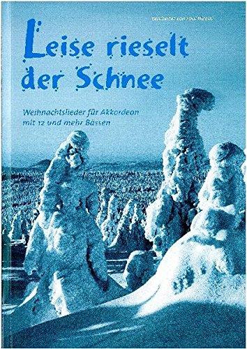 Leise rieselt der Schnee: Weihnachtslieder für Akkordeon mit 12 und mehr Bässen