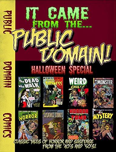 It Came From The Public Domain: Halloween Special: Classic Horror Comics (Public Domain Comics Specials Book 1) (English Edition)