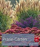 Prärie-Gärten: Kompositionen aus Gräsern und Stauden