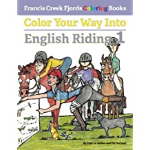 Color Your Way Into English Riding 1 (Francis Creek Fjords Coloring Books)