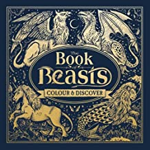 The Book of Beasts: Colour and Discover (Colouring Books)