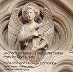 Bernstein: Chichester Psalms, and oth...
