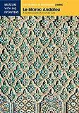 Le Maroc Andalou. A la découverte d'un Art de Vivre. (L'Art islamique en Méditerran...