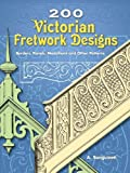 Image de 200 Victorian Fretwork Designs: Borders, Panels, Medallions and Other Patterns