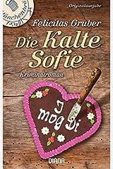 Die Kalte Sofie: Ein München-Krimi (Krimiserie Die Kalte Sofie, Band 1) Taschenbuch