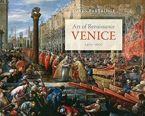 Art of Renaissance Venice, 1400-1600 by Loren Partridge (2015-03-14)