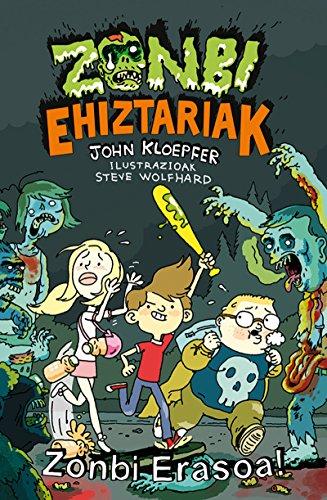 Zonbi erasoa! (Haur eta gazte Literatura) (Basque Edition) por John Kloepfer
