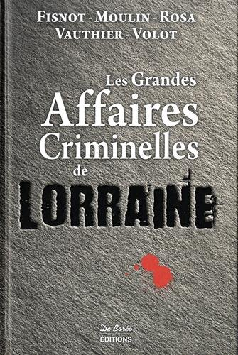 Lorraine Grandes Affaires Criminelles (les) par Collectif