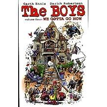 The Boys: We Gotta Go Now v. 4 by Garth Ennis (2009-07-08)