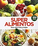 Super alimentos: Para vivir más y mejor (SALUD)