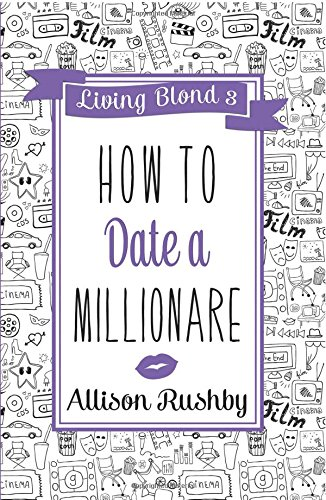How to Date a Millionaire: Volume 3 (Living Blond)