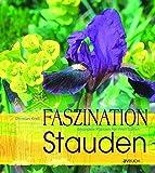 Faszination Stauden: Besondere Pflanzen für Ihren Garten