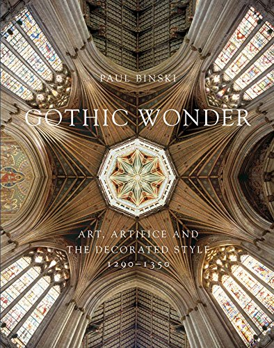 Gothic Wonder: Art, Artifice, and the Decorated Style, 1290-1350 (Paul Mellon Centre for Studies in British Art)