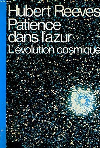 Patience Dans l' Azur - l' Évolution Cosmique